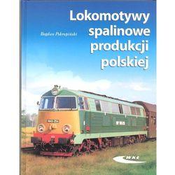 Lokomotywy spalinowe produkcji polskiej - Bogdan Pokropiński (opr. twarda)