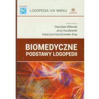Biomedyczne podstawy logopedii (opr. twarda)
