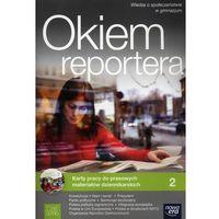 OKIEM REPORTERA 2 KARTY PRACY DO PRASOWYCH MATERIAŁÓW DZIENNIKARSKICH (opr. broszurowa)