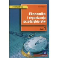Ekonomika i organizacja przedsiębiorstw cz.1 (opr. kartonowa)