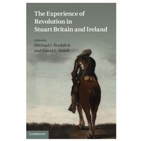 Experience of Revolution in Stuart Britain and Ireland