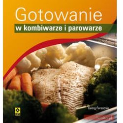 Gotowanie w kombiwarze i parowarze (opr. miękka)