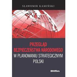 Przegląd bezpieczeństwa narodowego w planowaniu strategicznym Polski - Wysyłka od 3,99 - porównuj ceny z wysyłką (opr. miękka)