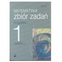 Matematyka. Liceum, część 1. Zbiór zadań. Zakres podstawowy + zakładka do książki GRATIS (opr. miękka)