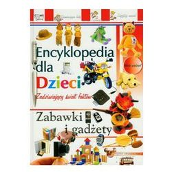 Zabawki i Gadżety Encyklopedia dla dzieci