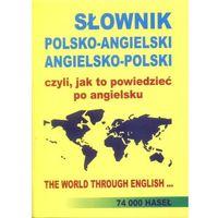 Słownik Polsko - Angielski, Angielsko - Polski, Czyli Jak To Powiedzieć Po Angielsku (opr. miękka)