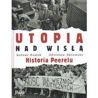Utopia nad Wisłą Historia Peerelu