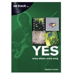 Yes: Every Album, Every Song Lambe, Stephen