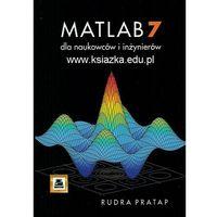 MATLAB 7 dla naukowców i inżynierów (opr. miękka)