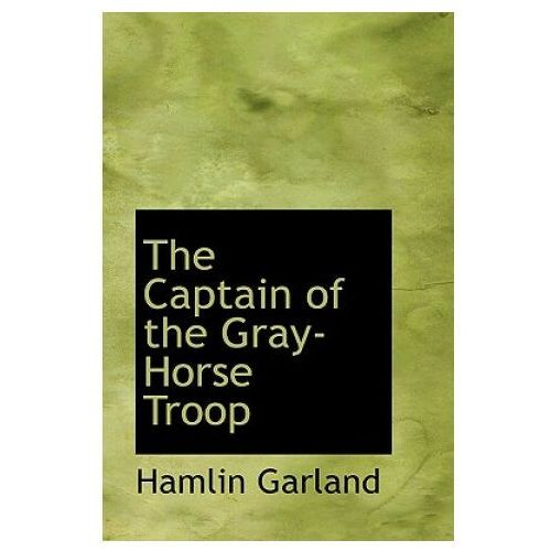Captain of the Gray-Horse Troop