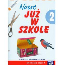 Nowe już w szkole 2. Wycinanka cz. 1 (opr. miękka)