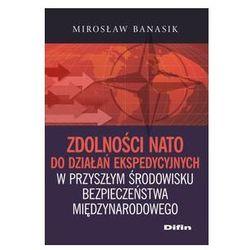 Zdolności NATO do działań ekspedycyjnych w przyszłym środowisku bezpieczeństwa międzynarodowego - Wysyłka od 4,99 - porównuj ceny z wysyłką (opr. miękka)