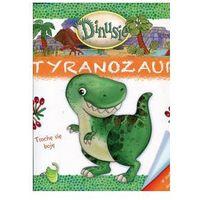 Dinusie. Tyranozaur - Wysyłka od 3,99 - porównuj ceny z wysyłką (opr. broszurowa)