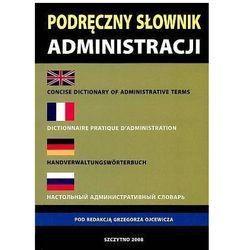 Podręczny słownik administracji: polski, angielski, francuski, niemiecki, rosyjski (opr. miękka)
