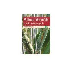 Atlas chorób roślin rolniczych dla praktykantów