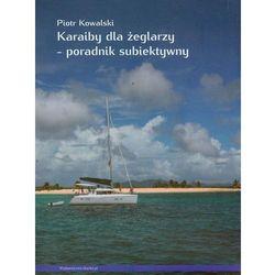 Karaiby dla żeglarzy Poradnik subiektywny (opr. miękka)