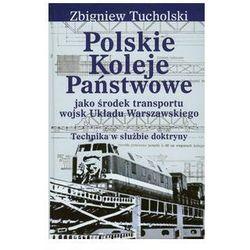 Polskie Koleje Panstwowe jako srodek transportu wojsk Ukladu Warszawskiego