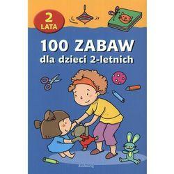 100 zabaw dla dzieci 2-letnich (opr. miękka)
