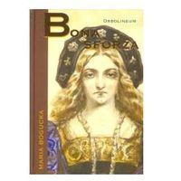 Bona Sforza (opr. twarda)