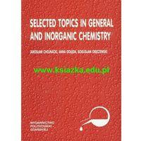 Selected topics in general and inorganic chemistry (opr. miękka)