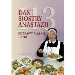 113 Dań Siostry Anastazji. Potrawy jarskie i ryby (opr. twarda)