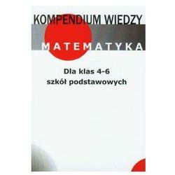 Kompendium wiedzy matematyka dla klas 4-6