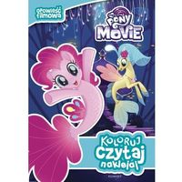 My Little Pony the Movie Koloruj czytaj naklejaj (opr. broszurowa)