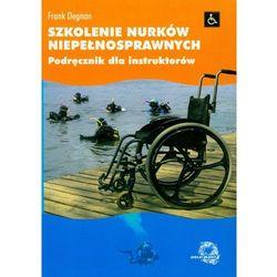 Szkolenie nurków niepełnosprawnych - Frank Degnan (opr. miękka)
