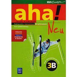 Aha! Neu 3B. Kurs Podstawowy. Język Niemiecki Dla Początkujących. Podręcznik z Ćwiczeniami z Dostępem do Platformy Internetowej WSiPnet + CD (opr. miękka)