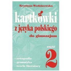 Kartkówki z języka polskiego. Część 2. Gimnazjum - Krystyna Wodzinowska-Majchrzak