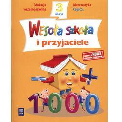 Wesoła szkoła i przyjaciele. Klasa 3. Szkoła podstawowa. Matematyka cz. 5 (opr. miękka)