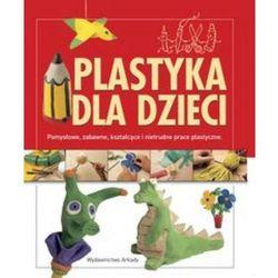 Plastyka dla dzieci (opr. twarda)