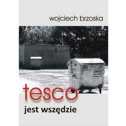 tesco jest wszędzie - Wojciech Brzoska