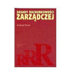 Zasady rachunkowości zarządczej WYPRZEDAŻ - Publikacje wydane przed 2011 rokiem z atrakcyjnymi RABATAMI 30-50%! Środki w stanie idealnym!