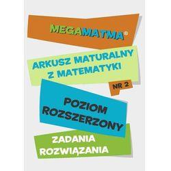 Arkusz maturalny. MegaMatma nr 2. Poziom rozszerzony. Zadania z rozwiązaniami. Matematyka - Alicja Molęda