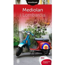 Mediolan i Lombardia. Travelbook. Wydanie 1 - Wysyłka od 3,99 - porównuj ceny z wysyłką (opr. miękka)