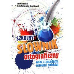 Szkolny słownik ortograficzny wraz z zasadami pisowni polskiej (opr. broszurowa)