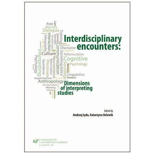 Interdisciplinary encounters: Dimensions of interpreting studies