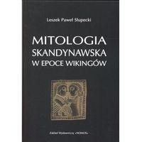 Mitologia skandynawska w epoce Wiking?w (opr. twarda)