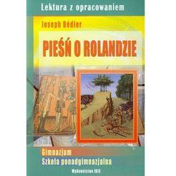 Pieśń o Rolandzie Joseph Bedier (opr. broszurowa)
