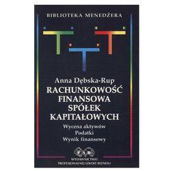 Rachunkowość finans.spółek kapitałowych - Anna Dębska-Rup (opr. miękka)