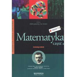 Odkrywamy na nowo Matematyka 2 Podręcznik (opr. miękka)