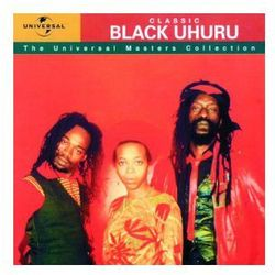 Black Uhuru - Classic / The Universal Master Collection