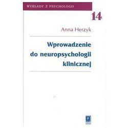 Wprowadzenie do neuropsychologii klinicznej t.14 - Anna Herzyk