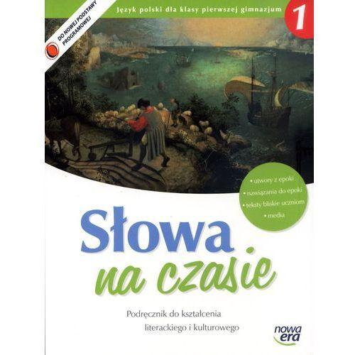 Słowa Na Czasie. Język Polski. Podręcznik Do Kształcenia Literackiego i Kulturowego. Klasa 1. Gimnazjum (opr. miękka)