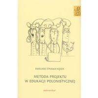 Metoda projektu w edukacji polonistycznej
