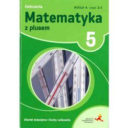 Matematyka z plusem. Klasa 5. Szkoła podst. Matematyka. Ćwiczenia, wersja A. Ułamki dziesiętne + zakładka do książki GRATIS