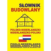 Słownik Budowlany Niderlandzko-Polsko-Niderlandzki (opr. miękka)
