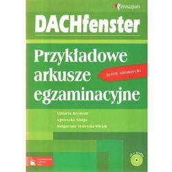 DACHfenster 1-3. Język Niemiecki. Przykładowe Arkusze Egzaminacyjne. Klasa 1-3. Gimnazjum (opr. miękka)