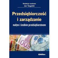 Przedsiębiorczość i zarządzanie małym i średnim przedsiębiorstwem - Dostępne od: 2014-08-11 (opr. miękka)
